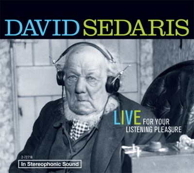 David Sedaris: Live for Your Listening Pleasure 9781600247187