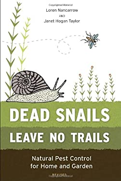 Dead Snails Leave No Trails, Revised: Natural Pest Control for Home and Garden 9781607743194