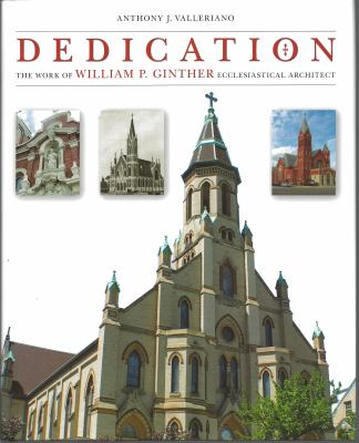 Dedication: The Work of William P. Ginther, Ecclesiastical Architect 9781606351031