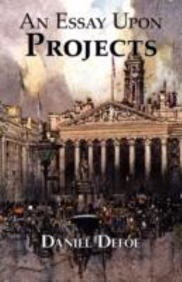 Defoe's Classic Essay on Projects 9781604501919