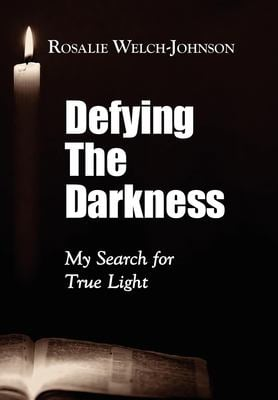 Defying the Darkness: My Search for True Light