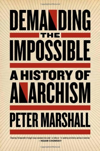 Demanding the Impossible: A History of Anarchism 9781604860641