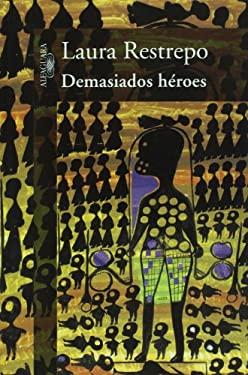 Demasiados Heroes 9781603966429