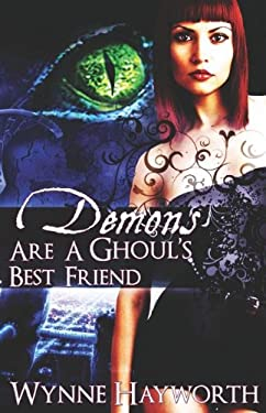 Demons Are a Ghoul's Best Friend 9781609282806