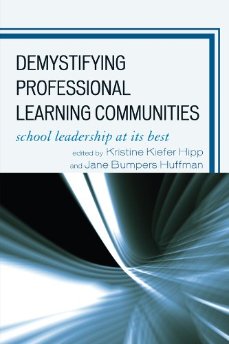 Demystifying Professional Learning Communities: School Leadership at Its Best 9781607090496
