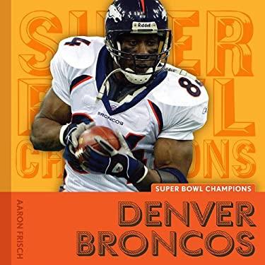 Denver Broncos 9781608180172
