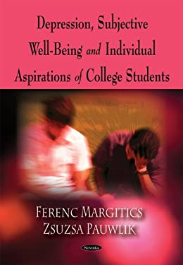 Depression, Subjective Well-Being and Individual Aspirations of College Students 9781606928516