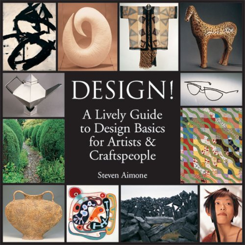 Design!: A Lively Guide to Design Basics for Artists & Craftspeople 9781600591365