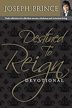 Destined to Reign Devotional: Daily Reflections for Effortless Success, Wholeness and Victorious Living 9781606833551