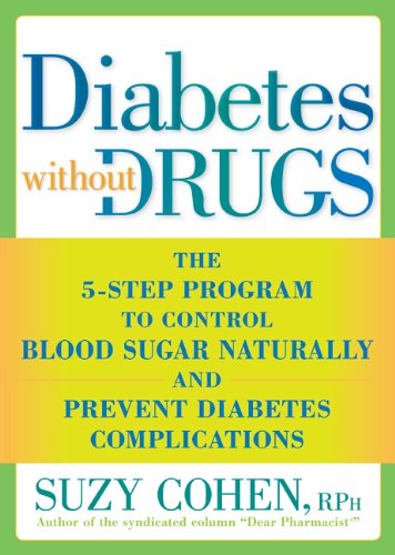 Diabetes Without Drugs: The 5-Step Program to Control Blood Sugar Naturally and Prevent Diabetes Complications 9781605296753