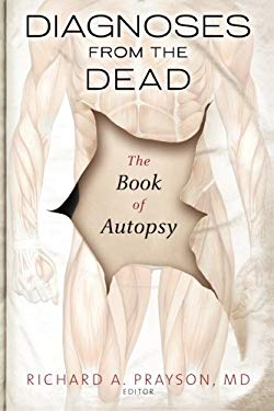 Diagnoses from the Dead: The Book of Autopsy 9781607140825