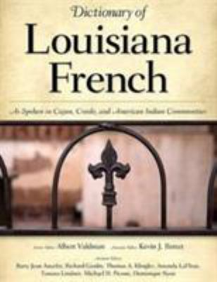 Dictionary of Louisiana French: As Spoken in Cajun, Creole, and American Indian Communities 9781604734034