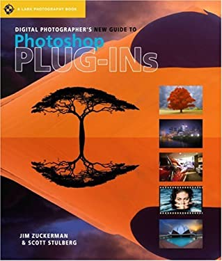 Digital Photographer's New Guide to Photoshop Plug-Ins 9781600592126