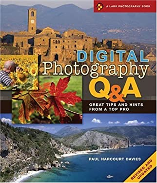 Digital Photography Q&A: Great Tips and Hints from a Top Pro 9781600594830