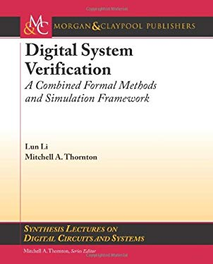 Digital System Verification: A Combined Formal Methods and Simulation Framework 9781608451784