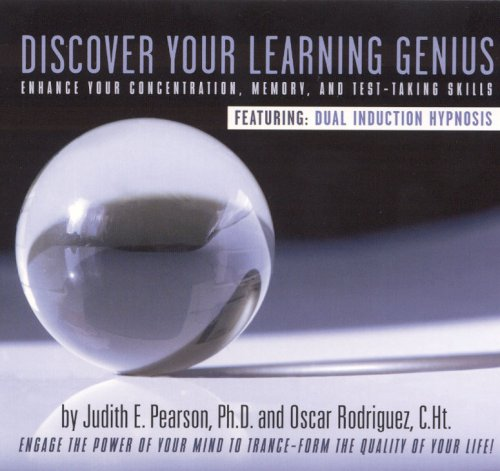 Discover Your Learning Genius: Enhance Your Concentration, Memory, and Test-Taking Skills 9781607025443