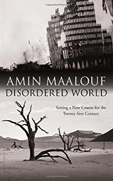 Disordered World: Setting a New Course for the Twenty-First Century 9781608195848