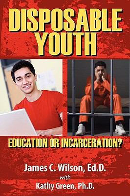 Disposable Youth: Education or Incarceration? 9781609114121