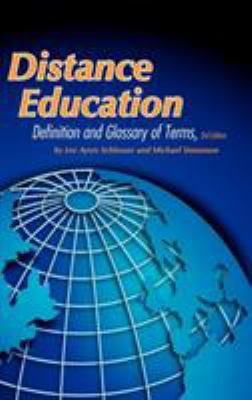 Distance Education: Definition and Glossary of Terms, 3rd Edition (Hc) 9781607521396
