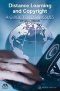 Distance Learning and Copyright: A Guide to Legal Issues [With CDROM] 9781604421019