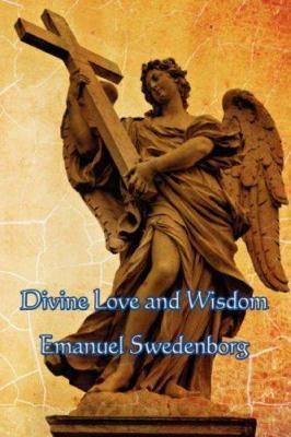 Divine Love and Wisdom 9781604590845