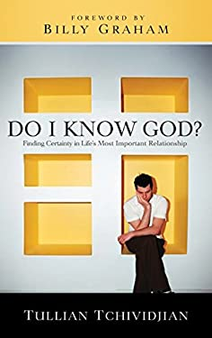 Do I Know God?: Finding Certainty in Life's Most Important Relationship 9781601422187