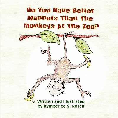 Do You Have Better Manners Than the Monkeys at the Zoo? 9781609111793