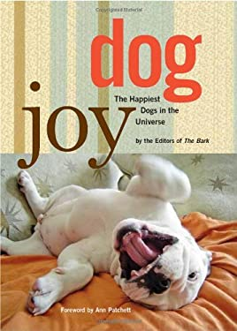 Dog Joy: The Happiest Dogs in the Universe 9781605297309