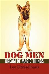 Dog Men Dream of Magic Things