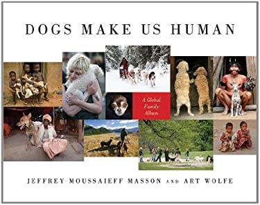Dogs Make Us Human: A Global Family Album 9781608195657