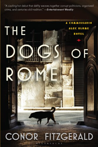 The Dogs of Rome: A Commissario Alec Blume Novel 9781608190546