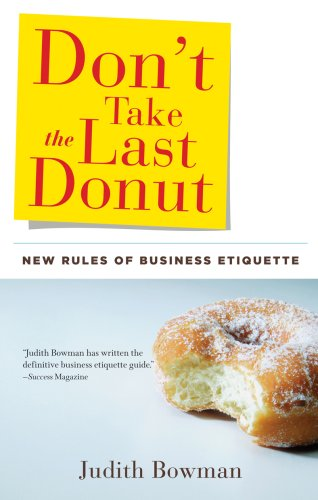 Don't Take the Last Donut: New Rules of Business Etiquette 9781601630872
