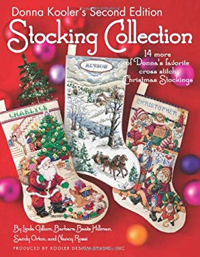 Donna Kooler's Stocking Collection: 14 More of Donna's Favorite Cross Stitch Christmas Stockings 9781601405036