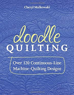 Doodle Quilting: Over 120 Continuous-Line Machine-Quilting Designs 9781607056362
