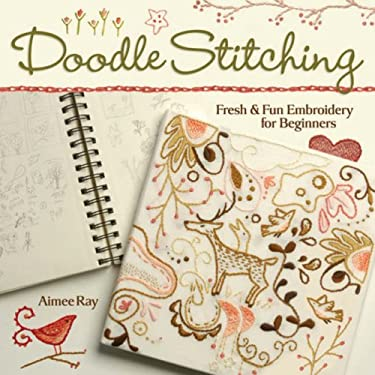 Doodle-Stitching: Fresh & Fun Embroidery for Beginners 9781600590610