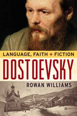 Dostoevsky: Language, Faith, and Fiction 9781602581456