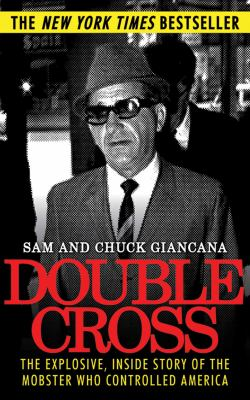 Double Cross: The Explosive, Inside Story of the Mobster Who Controlled America 9781602397781