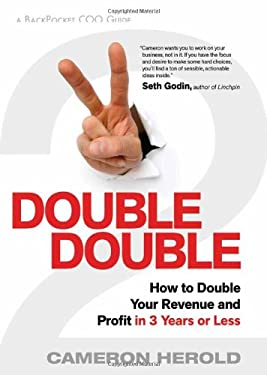 Double Double: How to Double Your Revenue and Profit in 3 Years or Less 9781608320998