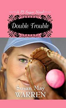 Double Trouble: A PJ Sugar Novel 9781602857964
