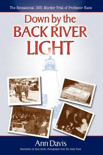 Down by the Back River Light: The Sensational 1931 Murder Trial of Professor Kane 9781600371301
