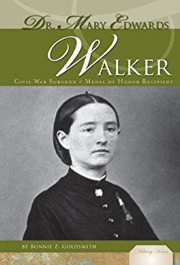 Dr. Mary Edwards Walker: Civil War Surgeon & Medal of Honor Recipient 9781604539660