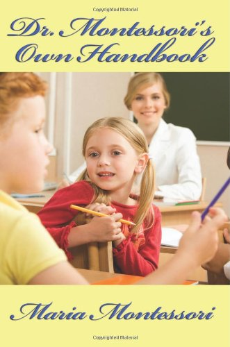 Dr. Montessori's Own Handbook 9781604595543