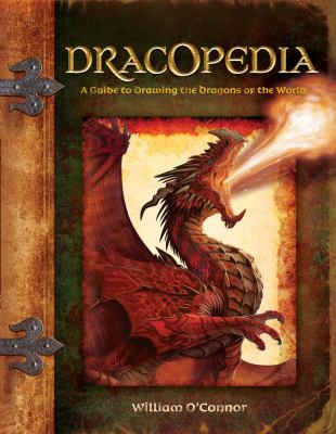 Dracopedia: A Guide to Drawing the Dragons of the World 9781600613159