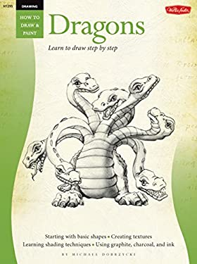 Dragons: Learn to Draw Step by Step 9781600580321