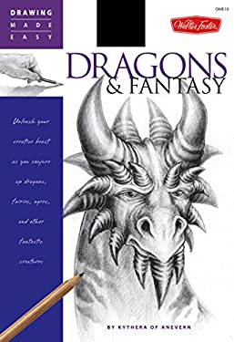 Dragons & Fantasy: Unleash Your Creative Beast as You Conjure Up Dragons, Fairies, Ogres, and Other Fantastic Creatures 9781600580680