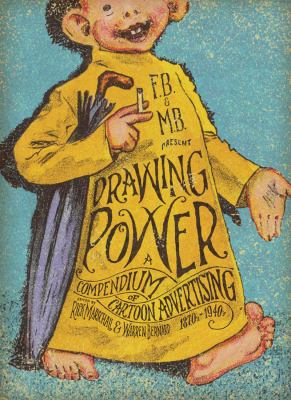 Drawing Power: A Compendium of Cartoon Advertising 9781606993996