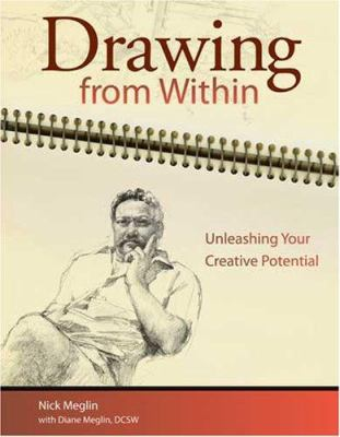 Drawing from Within: Unleashing Your Creative Potential 9781600611025