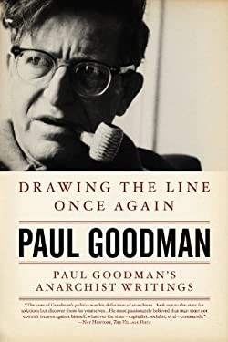 Drawing the Line Once Again: Paul Goodman's Anarchist Writings 9781604860573