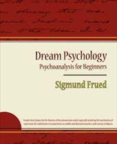 Dream Psychology - Psychoanalysis for Beginners - Sigmund Frued 7393270