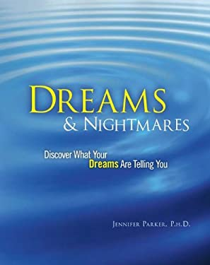 Dreams & Nightmares: Discover What Your Dreams Are Telling You Discover What Your Nightmares Are Telling You 9781606521663
